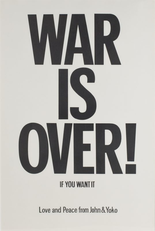 John Lennon and Yoko Ono, WAR IS OVER! IF YOU WANT IT, 1969, offset lithograph, Courtesy of Yoko Ono Lennon. © Yoko Ono 1969/2019